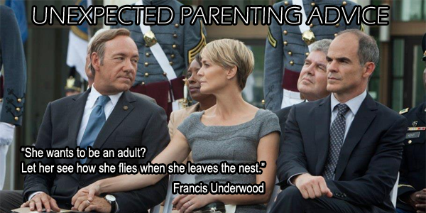 unexpected francis1 Unexpected Parenting Advice: Francis Underwood